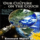 Our Culture On the Couch, Seven Steps to Global Healing