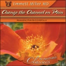 Change The Channel On Pain ( Dr. Miller Classic)