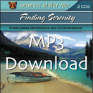 Finding Serenity: Overcoming Dependence And Co-Dependence (MP3)